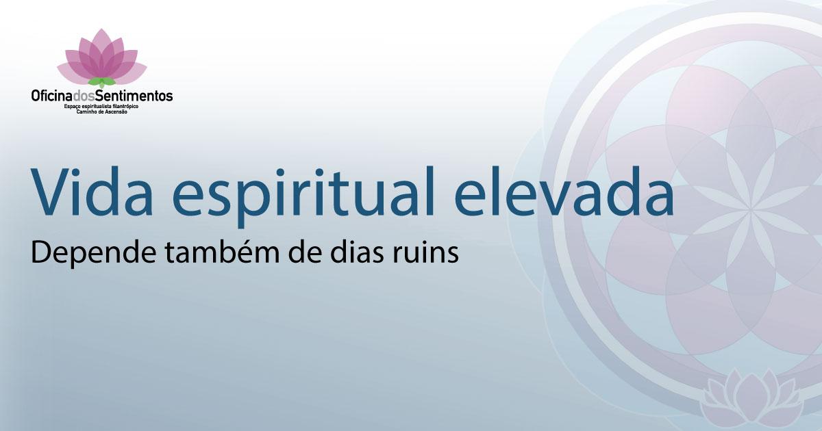espaco-caminho-de-ascensao-oficina-dos-sentimentos-vida-espiritual-elevada-18.02.19